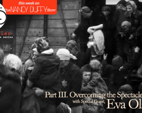 Show No. 37: Overcoming the Spectacle of Hate. A Conversation with Holocaust Survivor, Eva Olsson