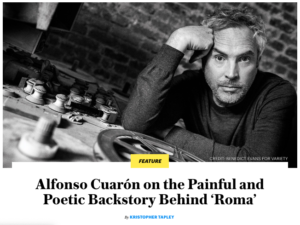 A suggested 'must read' | Alfonso Cuarón on the Painful and Poetic Backstory Behind 'Roma'