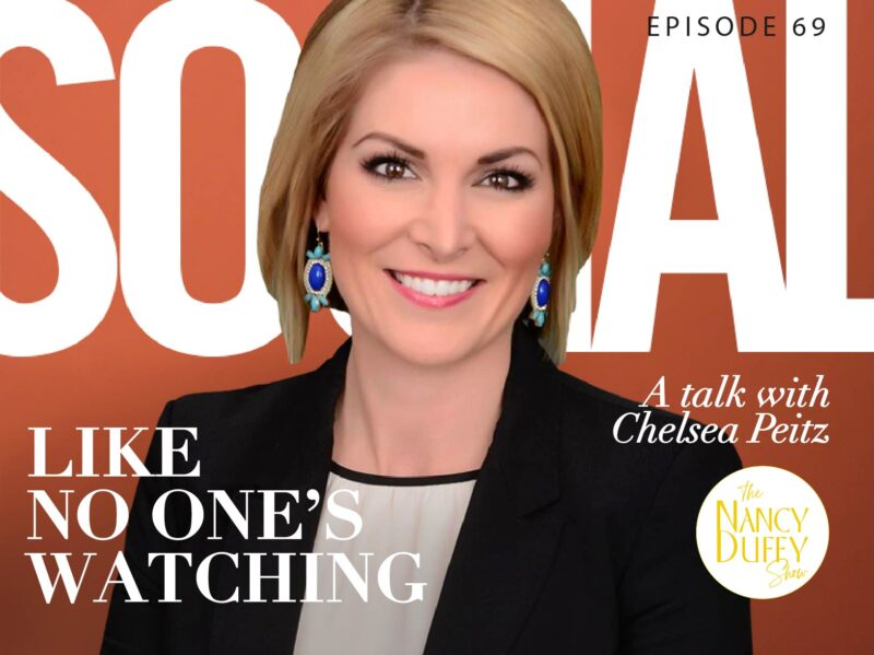Ep. 69, The Nancy Duffy Show, Finding connection in the mundane + how to do 'social' like no one's watching: A talk with Chelsea Peitz
